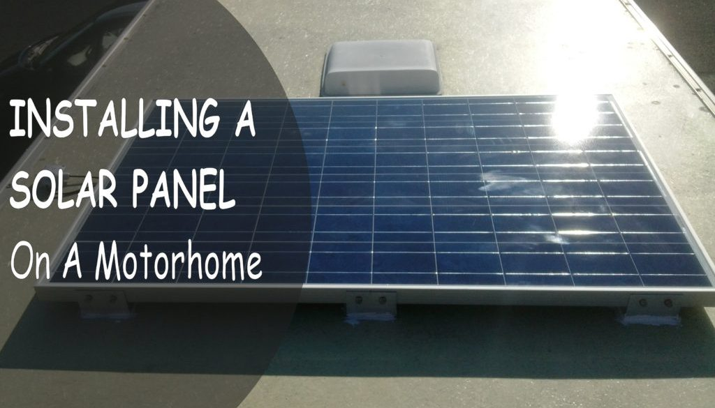 Installing A Solar Panel On A Motorhome Picture Post